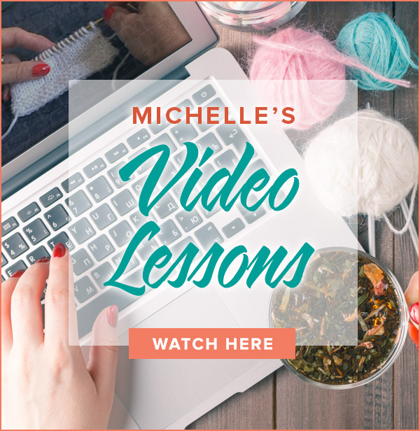 Watch Michelle's Video Lessons Here